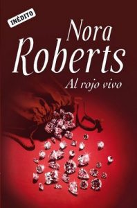 Al rojo vivo – Nora Roberts [ePub & Kindle]