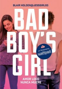 Amor loco nunca muere (Bad Boy's Girl 3) – Blair Holden [ePub & Kindle]