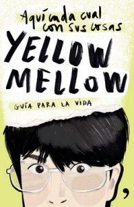 Aquí cada cual con sus cosas: Guía para la vida – Yellow Mellow [ePub & Kindle]