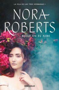 Baile en el aire (La isla de las Tres Hermanas 1) – Nora Roberts [ePub & Kindle]