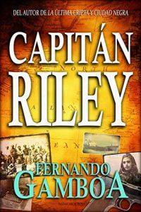 Capitán Riley (Las aventuras del Capitán Riley nº 1) – Fernando Gamboa [ePub & Kindle]