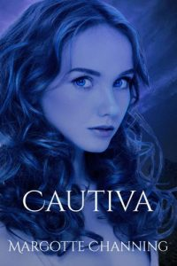 Cautiva – Margotte Channing [ePub & Kindle]