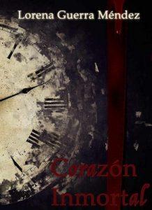 Corazón Inmortal – Lorena Guerra Mendez [ePub & Kindle]