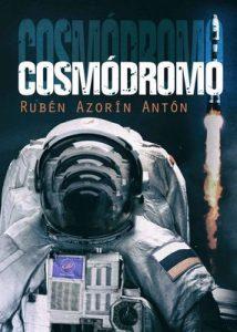 Cosmódromo – Rubén Azorín Antón [ePub & Kindle]