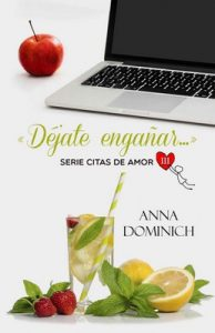 Déjate engañar… (Citas de Amor nº 3) – Anna Dominich [ePub & Kindle]