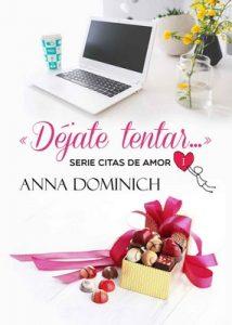 Déjate tentar… (Citas de Amor nº 1) – Anna Dominich [ePub & Kindle]