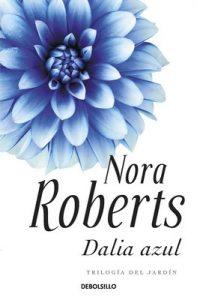 Dalia azul (Trilogía del jardín 1) – Nora Roberts [ePub & Kindle]