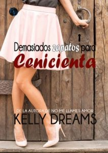 Demasiados zapatos para Cenicienta – Kelly Dreams [ePub & Kindle]