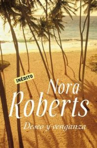 Deseo y venganza – Nora Roberts [ePub & Kindle]