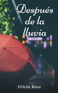 Después de la lluvia – Tricia Ross [ePub & Kindle]