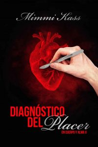 Diagnostico del placer (En cuerpo y alma no 2) – Mimmi Kass [ePub & Kindle]