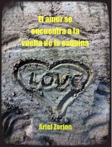 El amor se encuentra a la vuelta de la esquina – Ariel Zorion [ePub & Kindle]