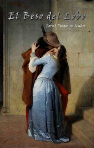 El beso del lobo – Javier Torras de Ugarte [ePub & Kindle]
