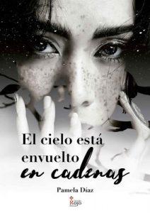 El cielo está envuelto en cadenas – Pamela Díaz [ePub & Kindle]