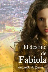 El destino de Fabiola – Antonella de Quevedo [ePub & Kindle]