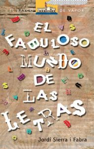 El fabuloso mundo de las letras – Jordi Sierra i Fabra [ePub & Kindle]