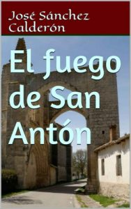 El fuego de San Antón – José Sánchez Calderón [ePub & Kindle]