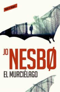 El murciélago (Harry Hole 1) – Jo Nesbo [ePub & Kindle]