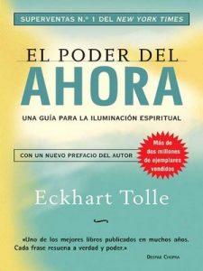 El poder del ahora: Una guía para la iluminación espiritual – Eckhart Tolle [ePub & Kindle]