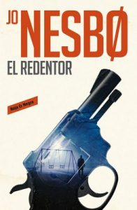 El redentor (Harry Hole 6) – Jo Nesbo [ePub & Kindle]