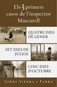 Els 3 primers casos de l'inspector Mascarell: Quatre dies de gener | Set dies de juliol | Cinc dies d'octubre – Jordi Sierra i Fabra [ePub & Kindle] [Catalán]