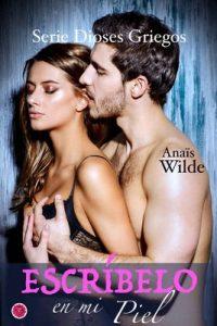 Escríbelo en mi piel (Serie Dioses Griegos nº 3) – Anaïs Wilde [ePub & Kindle]