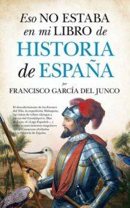 Eso no estaba en mi libro de Historia de España – Francisco Carlos García del Junco [ePub & Kindle]