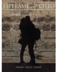 Espérame en el cielo – Irene Fatás Pérez [ePub & Kindle]
