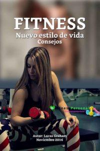 FITNESS Nuevo estilo De vida Consejos – Lucas Graham, Alba Mateos [ePub & Kindle]