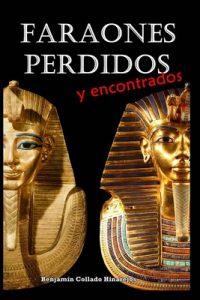 Faraones perdidos (y encontrados) – Benjamín Collado Hinarejos [ePub & Kindle]
