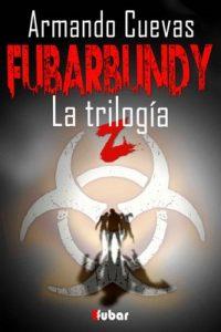 Fubarbundy 3.0: La trilogía – Armando Cuevas Calderón [ePub & Kindle]