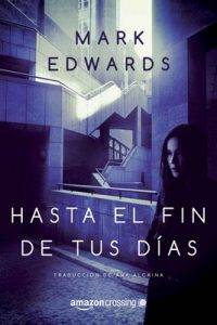 Hasta el fin de tus días – Mark Edwards [ePub & Kindle]