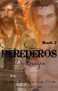 Herederos de sangre (Serie Herederos n° 2) – B. E. Raya [ePub & Kindle]
