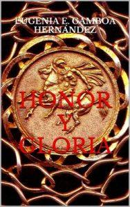 Honor y Gloria (Crónicas de la Gens Valeria n° 1) – Eugenia E. Gamboa Hernádez [ePub & Kindle]