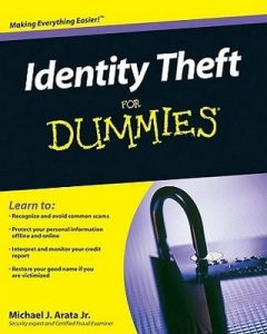 Identity Theft for Dummies – Michael J. Arata Jr. [PDF] [English]