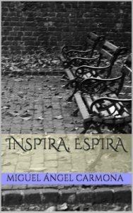 Inspira, espira – Miguel Ángel Carmona [ePub & Kindle]