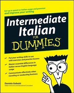 Intermediate Italian for Dummies – Daniela Gobetti, Cristiana Mor Thielmann, Chiara Marchelli [PDF] [English]