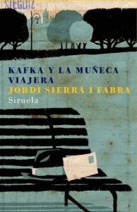 Kafka y la muñeca viajera – Jordi Sierra i Fabra [ePub & Kindle]