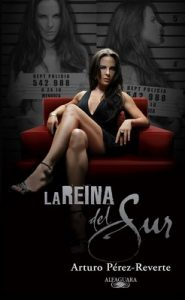 La Reina del Sur – Arturo Pérez-Reverte [ePub & Kindle]