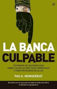 La banca culpable – Pau A. Monserrat [ePub & Kindle]