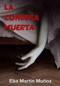 La condesa muerta: La novela negra que te cautivará – Eba Martín Muñoz [ePub & Kindle]