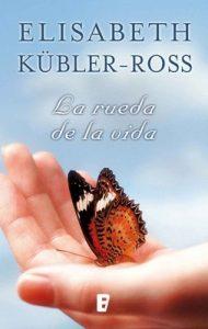 La rueda de la vida – Elisabeth Kübler-Ross [ePub & Kindle]