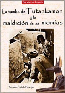 La tumba de Tutankamon y la maldición de las momias – Benjamín Collado Hinarejos [ePub & Kindle]