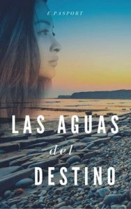 Las aguas del destino – E. Pasport [ePub & Kindle]