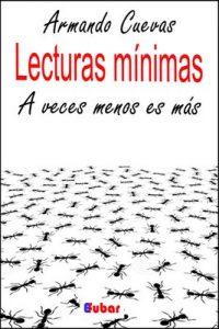 Lecturas mínimas: A veces menos es más – Armando Cuevas Calderón [ePub & Kindle]