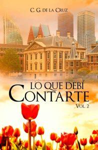Lo que debí contarte (Tessa & Alexandr nº 2) – C.G. De La Cruz [ePub & Kindle]