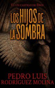 Los Hijos de la sombra: Es un castigo de Dios – Pedro Luis Rodríguez Molina [ePub & Kindle]