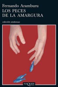 Los peces de la amargura – Fernando Aramburu [ePub & Kindle]