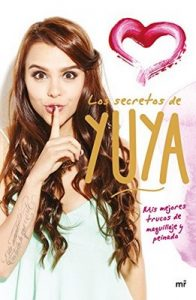 Los secretos de Yuya – Yuya [ePub & Kindle]