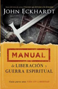 Manual de liberación y guerra espiritual: Guía para una vida en libertad – John Eckhardt [ePub & Kindle]